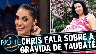 Chris Flores revela como desmascarou a Grávida de Taubaté   The Noite (07/03/17)