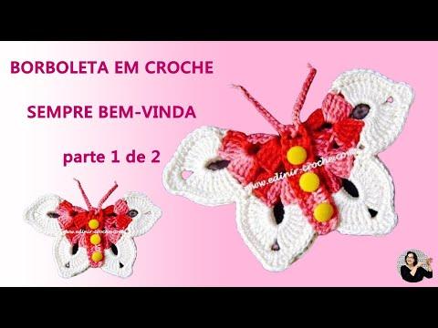CROCHE - BORBOLETA 005 PARTE 1