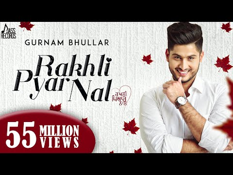 Rakhli Pyar Naal(Full HD) | Gurnam Bhullar Ft MixSingh | New Punjabi Songs 2016