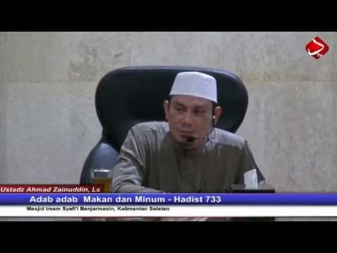 Adab - Adab Makan Dan Minum Hadits No. 731 ,732, 733 - Ustadz Ahmad Zainuddin, Lc
