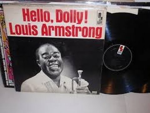 Louis Armstrong – Hello, Dolly   - You Are Woman I Am Man /Kapp Records 19