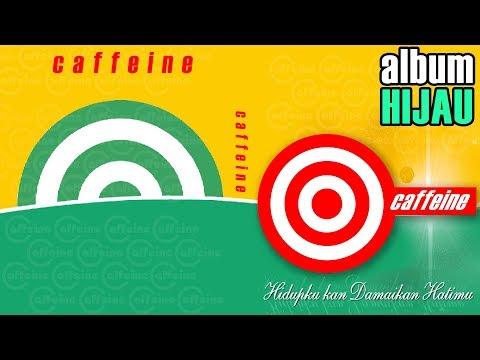 download lagu Full Album Caffeine - Hijau gratis