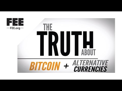 The Truth about Bitcoin and Alternative Currencies