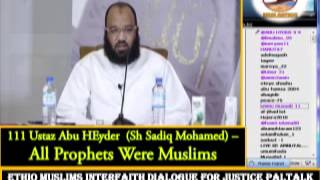 111 - Ustaz  Abu Heyder -  All Prophets Were Muslims