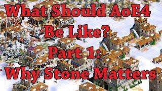 What Should AOE4 Be Like?  Part 1: Why Stone Matters