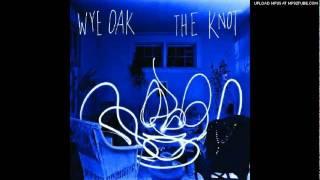 Watch Wye Oak Milk And Honey video