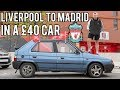 £40 CAR FROM LIVERPOOL TO MADRID - CHAMPIONS LEAGUE FINAL