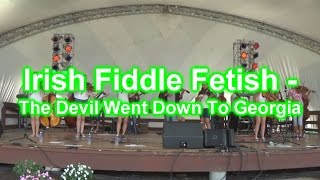 Irish Fiddle Fetish at the Irish Festival 2015 (Part 6) - The Devil Went Down To Georgia