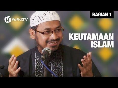 Keutamaan Islam (bagian 1) - Ustadz Dr. Ali Musri Semjan Putra, MA