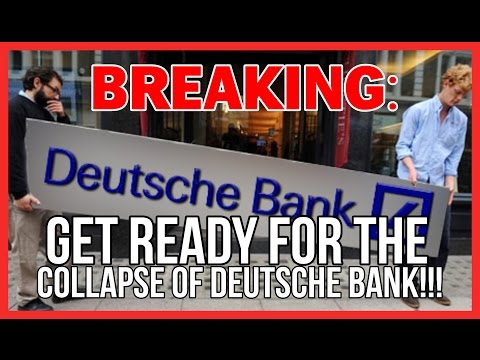 BREAKING: GET READY FOR THE COLLAPSE OF DEUTSCHE BANK!!!