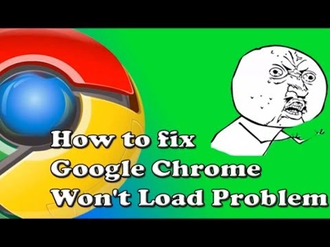 How To Fix Google Chrome Won T Load Problem Tutorial
