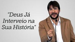 """Deus Já Interveio na Sua História"" - Herley Rocha"