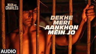 Dekhe Meri Aankhon Mein Jo FULL AUDIO Song | Main Aur Charles | Randeep Hooda | T-Series