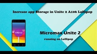 Increasing the Internal Storage of Micromax Unite 2 A106  After Lollipop upgarde