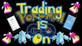Trading Is Live My First Trading In Pokémon GO Stream