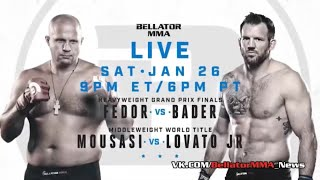 Bellator 214 FEDOR EMELIANENKO VS RYAN BADER JANUARY 26, 2019