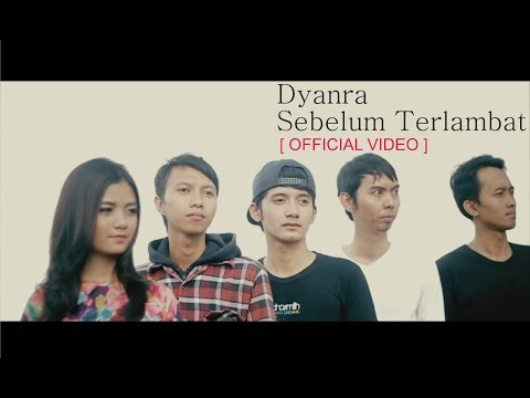 Dyanra - Sebelum Terlambat (Official Video)