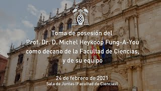 Toma de Posesión del Prof. Dr. D. Michel Heykoop Fung-A-You como decano de la Facultad de Ciencias