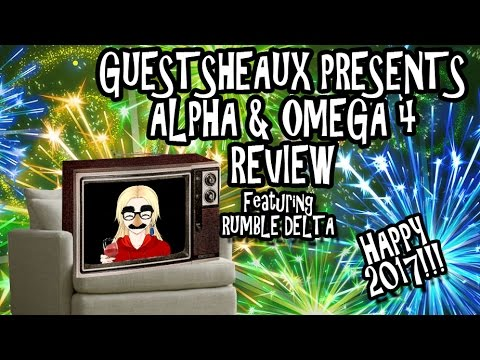 Guestsheaux Presents - Alpha & Omega 4 Review by Rumble Delta