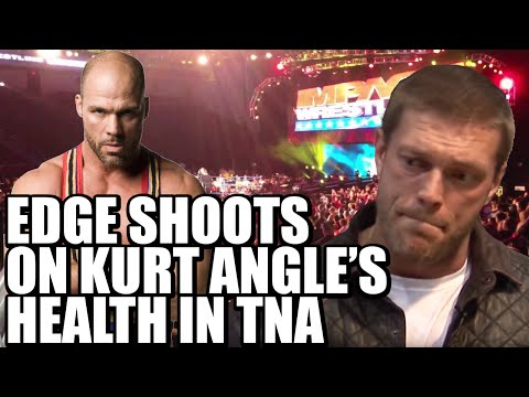 Edge shoots on Kurt Angle and his health in TNA