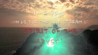 2 Days until the Live Stream (Spirit Of The Abyss)