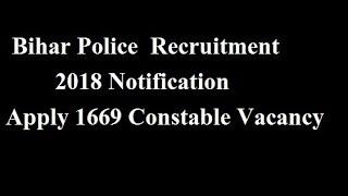Bihar Police Constable Vacancies 2018: Apply Soon