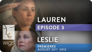 Lauren (+ Leslie Trailer) | Season 1, Ep. 3 of 3 | Feat. Troian Bellisario & Jennifer Beals | WIGS
