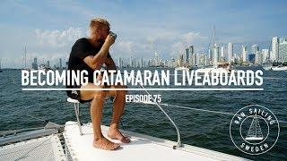 Becoming Catamaran Liveaboards - Ep. 75 RAN Sailing
