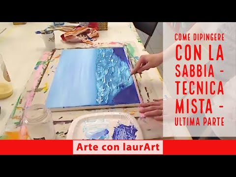 Acrilico e sabbia parte 2 come creare opere con la for Quadri facili da dipingere