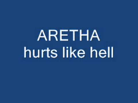 aretha hurts like hell