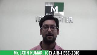 Mr. Jatin Kumar (CE), AIR-1 ESE 2016 - Topper's Interview IES Master
