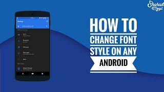 Change font style in Android Devices(root)