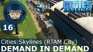 DEMAND IN DEMAND - Cities Skylines: Ep. #16 - RTAM City