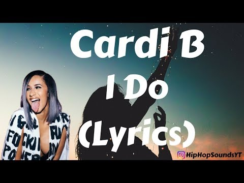 Cardi B - I Do (Lyrics) ft. SZA