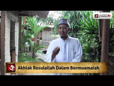 Tausiyah Agama Islam: Akhlak Rasulullah Dalam Bermuamalah - Ustadz Zaid Susanto