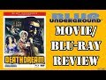 DEATHDREAM (1974) - MovieBlu-ray Review (Blue Underground)