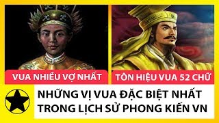 Những Vị Vua Đặc Biệt Nhất Trong Lịch Sử Phong Kiến Việt Nam