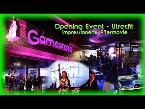 Gamestate Utrecht: Opening Event - Impressionen / Aftermovie