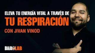 Jivan Vinod - Eleva tu Energía Vital a Través de tu Respiración