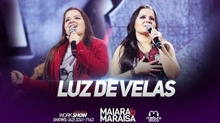 Maiara & Maraisa - Luz de Velas (Ao Vivo em Goiânia)