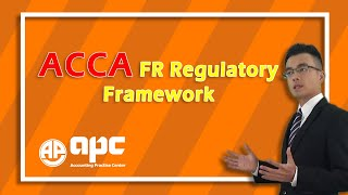 ACCA F7 Regulatory Framework