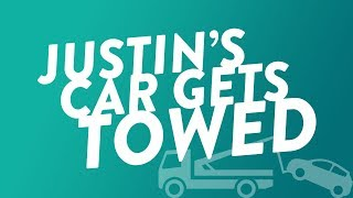 Justin's Car Gets Towed!