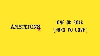 Download Lagu Hard To Love -ONE OK ROCK lyrics video Gratis STAFABAND
