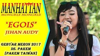 Egois - Jihan Audy Manhatan Mongkle Mongkle Live Pakem Taiwan 2107