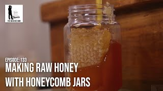 Making Raw Honey with Honeycomb Jars - The Bush Bee Man
