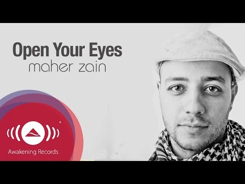 Maher Zain - Open Your Eyes | Official Lyric Video video