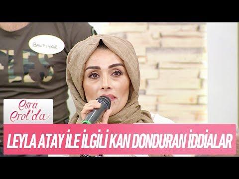 Leyla Atay ile ilgili kan donduran iddialar - Esra Erol'da 7 Kasım 2017