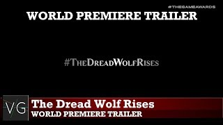 The Dread Wolf Rises - World Premier Teaser - TGA 2018
