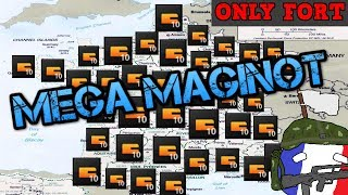 WHAT IF ALL OF FRANCE WAS THE MAGINOT LINE? - Hearts Of Iron 4 Fort Only