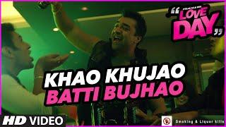 KHAO KHUJAO BATTI BUJHAO Video | LOVE DAY - PYAAR KAA DIN | Ajaz Khan ,Sahil Anand&Harsh Naagar